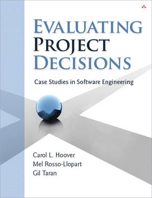 Evaluating Project Decisions: Case Studies in Software Engineering (BOK)