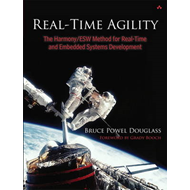 Real-Time Agility: The Harmony/ESW Method for Real-Time and Embedded Systems Development (BOK)