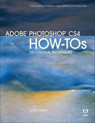 Adobe Photoshop CS4 How-Tos: 100 Essential Techniques (BOK)