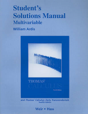 Student Solutions Manual, Multivariable, for Thomas' Calculu (BOK)