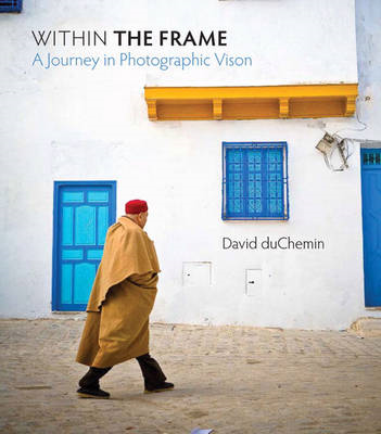 Within the Frame: The Journey of Photographic Vision (BOK)