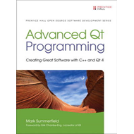 Advanced Qt Programming: Creating Great Software with C++ and Qt 4 (BOK)