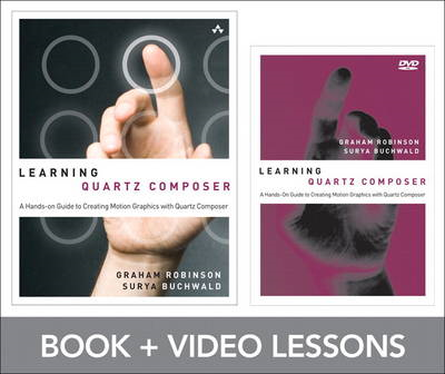 Learning Quartz Composer: A Hands-on Guide to Creating Motion Graphics with Quartz Composer (BOK)