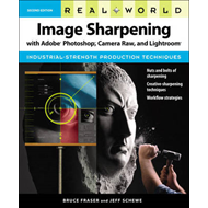 Real World Image Sharpening with Adobe Photoshop, Camera Raw, and Lightroom (BOK)
