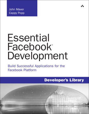 Essential Facebook Development: Build Successful Applications for the Facebook Platform (BOK)