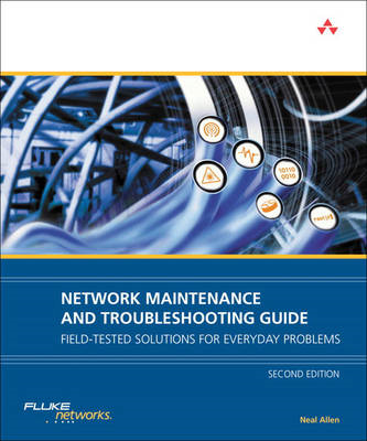 Network Maintenance and Troubleshooting Guide: Field Tested Solutions for Everyday Problems (BOK)