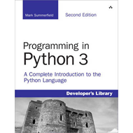 Programming in Python 3: A Complete Introduction to the Python Language (BOK)