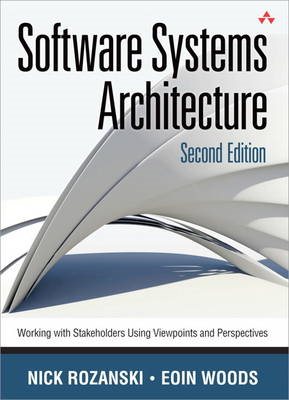 Software Systems Architecture: Working With Stakeholders Using Viewpoints and Perspectives (BOK)