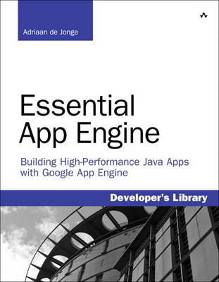 Essential App Engine: Building High Performance Java Apps with Google App Engine (BOK)
