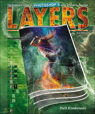 Layers: The Complete Guide to Photoshop's Most Powerful Feature (BOK)