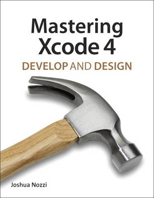 Mastering Xcode 4: Develop and Design (BOK)