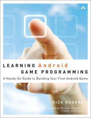 Learning Android Game Programming: A Hands-On Guide to Building Your First Android Game (BOK)