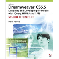 Adobe Dreamweaver CS5.5 Studio Techniques: Designing and Developing for Mobile with JQuery, HTML5, a (BOK)