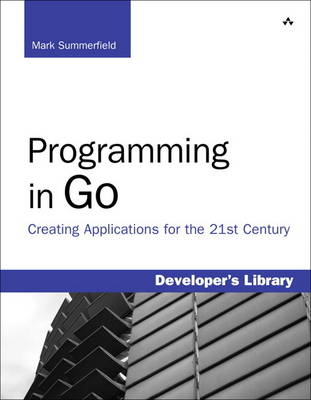 Programming in Go: Creating Applications for the 21st Century (BOK)