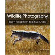 Wildlife Photography: From Snapshots to Great Shots (BOK)