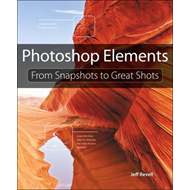 Photoshop Elements: From Snapshots to Great Shots (BOK)