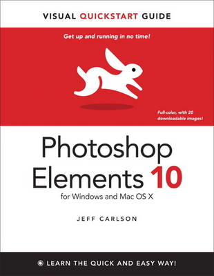 Photoshop Elements 10 for Windows and Mac OS X: Visual Quickstart Guide (BOK)