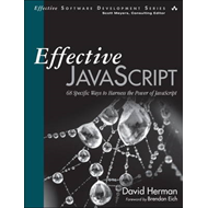 Effective JavaScript: 68 Specific Ways to Harness the Power of JavaScript (BOK)
