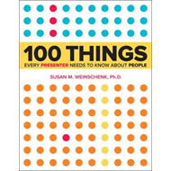 100 Things Every Presenter Needs to Know About People (BOK)