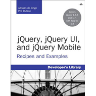JQuery, JQuery UI, and JQuery Mobile: Recipes and Examples (BOK)