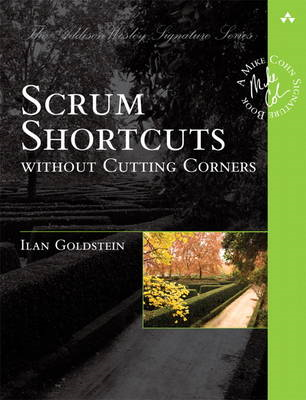 Scrum Shortcuts without Cutting Corners: Agile Tactics, Tools & Tips (BOK)