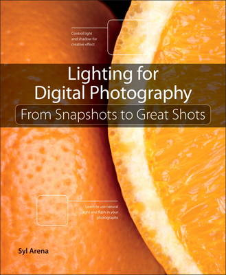 Lighting for Digital Photography: From Snapshots to Great Shots (BOK)