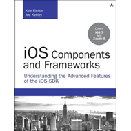 iOS Components and Frameworks: Understanding the Advanced Features of iOS SDK (BOK)