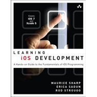 Learning iOS Development: A Hands-on Guide to the Fundamentals of iOS Programming (BOK)