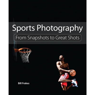 Sports Photography: From Snapshots to Great Shots (BOK)