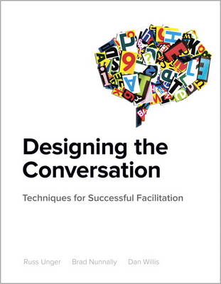 Designing the Conversation: Techniques for Successful Facilitation (BOK)