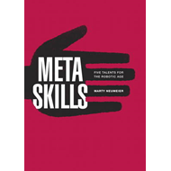 Metaskills: Five Talents for the Robotic Age (BOK)