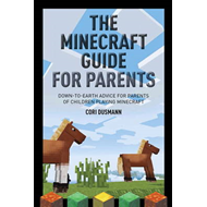 The Minecraft Guide for Parents (BOK)