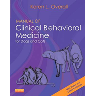 Manual of Clinical Behavioral Medicine for Dogs and Cats (BOK)