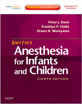 Smith's Anesthesia for Infants and Children (BOK)