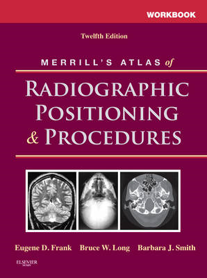Workbook for Merrill's Atlas of Radiographic Positioning and (BOK)