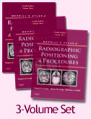 Merrill's Atlas of Radiographic Positioning and Procedures: v. 1-3 (BOK)