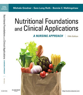 Nutritional Foundations and Clinical Applications: A Nursing Approach (BOK)