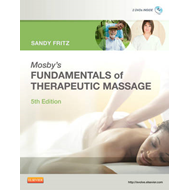 Mosby's Fundamentals of Therapeutic Massage (BOK)