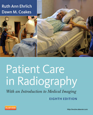 Patient Care in Radiography: With an Introduction to Medical Imaging (BOK)