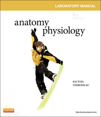 Anatomy & Physiology Laboratory Manual and E-Labs (BOK)