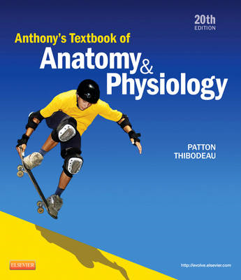 Anthony's Textbook of Anatomy & Physiology (BOK)