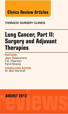 Lung Cancer, Part II: Surgery and Adjuvant Therapies, An Iss (BOK)