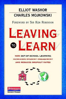 Leaving to Learn: How Out-Of-School Learning Increases Student Engagement and Reduces Dropout Rates (BOK)