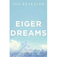Eiger Dreams: Ventures Among Men and Mountains (BOK)