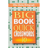 "The ""Daily Telegraph"" Big Book of Quick Crosswords: Bk.10 (BOK)"