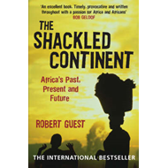 The Shackled Continent: Africa's Past, Present and Future (BOK)