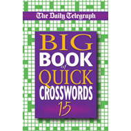 "The ""Daily Telegraph"" Big Book of Quick Crosswords: No. 15 (BOK)"