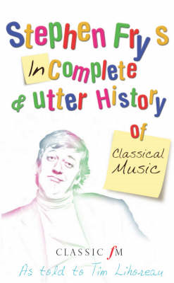 Stephen Fry's Imcomplete & Utter History of Classical Music (BOK)