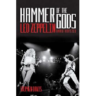"Hammer of the Gods: ""Led Zeppelin"" Unauthorised (BOK)"
