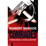 Comrades: Communism: A World History (BOK)